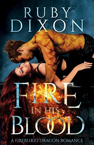 Fire In His Blood (Fireblood Dragon, #1)