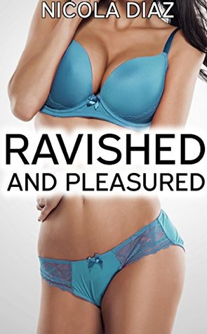 MENAGE: Ravished and Pleasured (1st time submissive woman shared with dominant multiple men, Younger Fertile Woman Older Men, MFM, MMF, Group) - A Dark Fantasy includes BONUS STORY (ePUB)