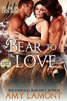 Bear to Love: Kodiak Den #3 (Alaskan Den Men Book 8)