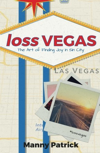 loss VEGAS: The Art of Finding Joy in Sin City