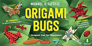 Origami Bugs Ebook: Origami Fun for Everyone! This Easy Origami Book Contains 20 Fun Projects, Origami How-to Instructions and Downloadable Content