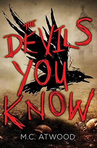 The Devils You Know by M.C. Atwood