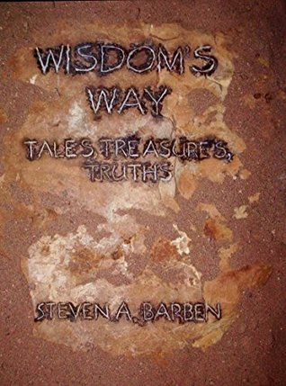 Wisdoms Way: Tales, Treasures, Truths