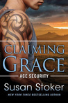 Claiming Grace (Ace Security #1) by Susan Stoker