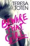 Beware That Girl by Teresa Toten