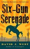 Six-Gun Serenade: A Porter Rockwell Adventure (Dark Trails Saga Book 0)