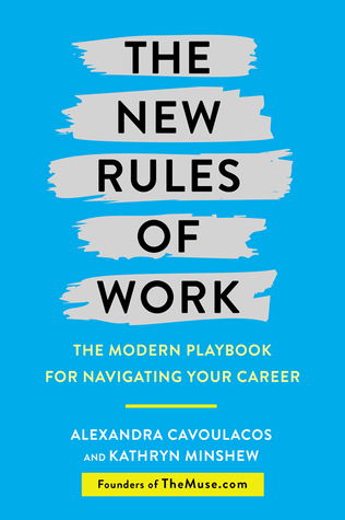 The New Rules of Work: The Modern Playbook for Navigating Your Career Job, and Waking Up Excited for Work Every Day