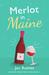 Merlot in Maine by Jan Romes