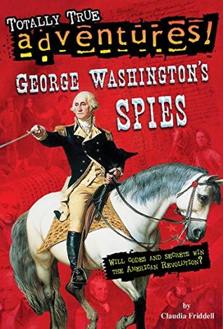 George Washington's Spies (Totally True Adventures) (A Stepping Stone Book(TM))