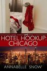 Hotel Hookup: Chicago (Hotel Hookup, #3)