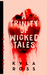 A Trinity of Wicked Tales (Volume One- Jilted Love) by Kyla Ross