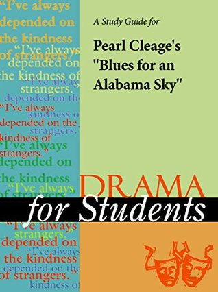 """A Study Guide for Pearl Cleage's """"Blues for an Alabama Sky"""""""