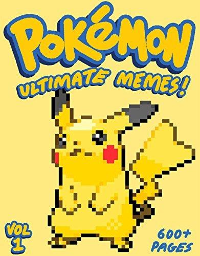 POKEMON: Ultimate Unofficial Pokemon Memes & Funny Jokes 2017: Pokemon Memes, Ultimate Memes, Memes For Kids, Memes Free, Pikachu Books, Diary of a Wimpy Pikachu