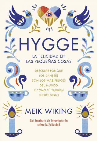 Hygge. la felicidad en las pequeñas cosas par Meik Wiking