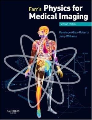 Farr`s Physics for Medical Imaging
