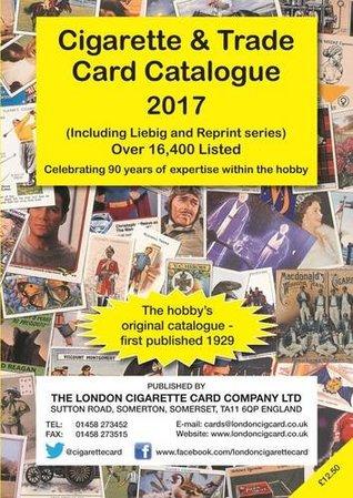 Cigarette and Trade Card Catalogue 2017: Including Liebig and Reprint Series