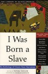 I Was Born a Slave: An Anthology of Classic Slave Narratives. Vol. 2, 1849-1866