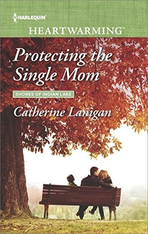 Protecting the Single Mom (Shores of Indian Lake #7)