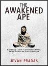 The Awakened Ape:...