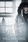 Shifting Views by Meg Harding