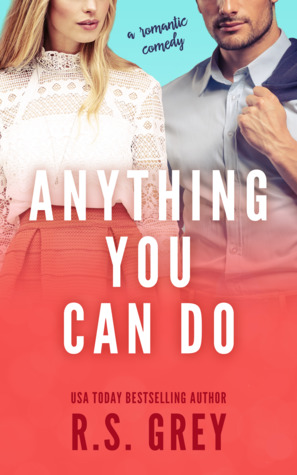 Anything You Can Do by R.S. Grey | Release Blitz & Review