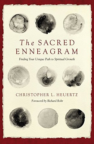 The Sacred Enneagram by Christopher L. Heuertz
