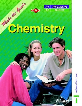 Nelson Advanced Science Make the Grade Chemistry Revision Guide Edexcel AS/A2