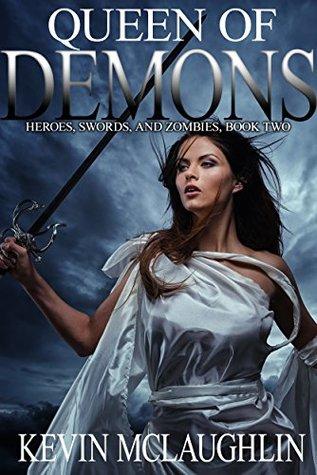 Queen of Demons (Heroes, Swords, and Zombies #2)