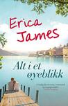 Alt i et øyeblikk by Erica James