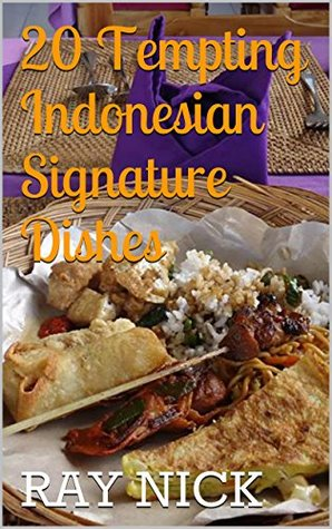 Indonesian Food: 20 Tempting Indonesian Signature Dishes