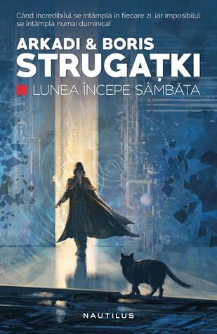 Lunea începe sâmbăta by Arkady Strugatsky