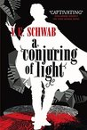 Book cover for A Conjuring of Light (Shades of Magic, #3)