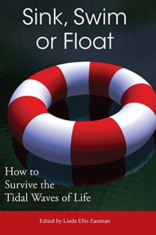 Sink, Swim, or Float: How to Survive the Tidal Waves of Life