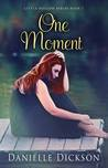 One Moment (Little Hollow Series, #1)