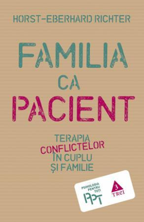 Familia ca pacient. Terapia conflictelor în cuplu și familie