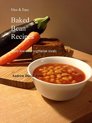 Nice & Easy Baked Bean Recipes: Tasty and low-cost vegetarian meals