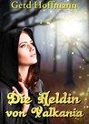 Die Heldin von Valkania by Gerd Hoffmann