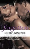 Forgotten (Deep Connection, #2)