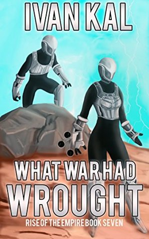 What War Had Wrought (Rise of the Empire #7)