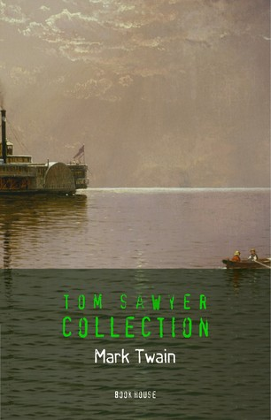 Mark Twain: Tom Sawyer Complete Collection - All Four Books (Book House)