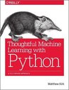 Thoughtful Machine Learning with Python by Matthew Kirk