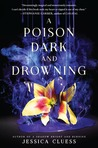 A Poison Dark and Drowning by Jessica Cluess
