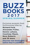 Buzz Books 2017: Spring/Summer: Exclusive Excerpts from 40 Top New Titles