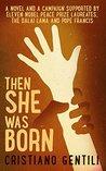 Then She was Born by Cristiano Gentili