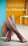La débauche by Esparbec