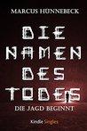 Die Namen des Todes by Marcus Hünnebeck