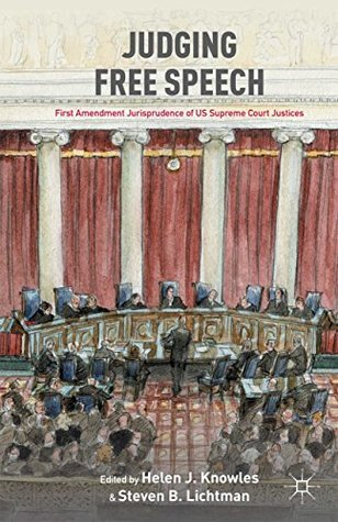 Judging Free Speech: First Amendment Jurisprudence of US Supreme Court Justices