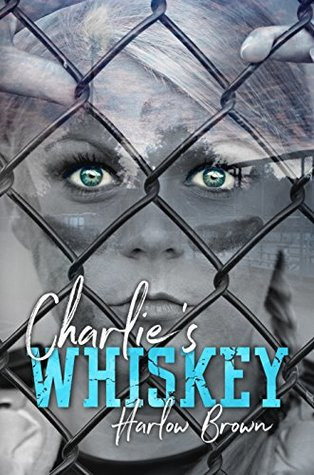 Charlie's Whiskey by Harlow Brown