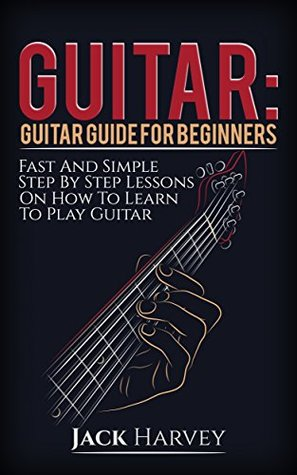 guitar-guitar-guide-for-beginners-fast-and-simple-step-by-step-lessons-on-how-to-learn-to-play-guitar-guitar-lessons-theory-scales-chords-tab