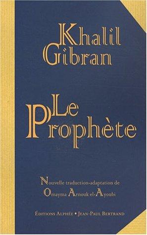 Le prophète by Kahlil Gibran